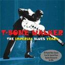 IMERTIAL BLUES YEARS (2CD)[輸入盤]/T-BONE WALKER[CD]【返品種別A】