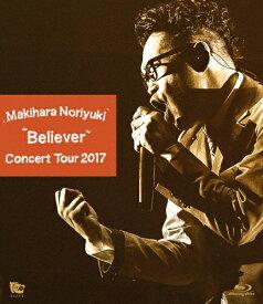 "【送料無料】Makihara Noriyuki Concert Tour 2017""Believer""/槇原敬之[Blu-ray]【返品種別A】"