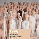 【送料無料】[限定盤][先着特典付]Identity(初回限定盤)/山本彩[CD+DVD]【返品種別A】