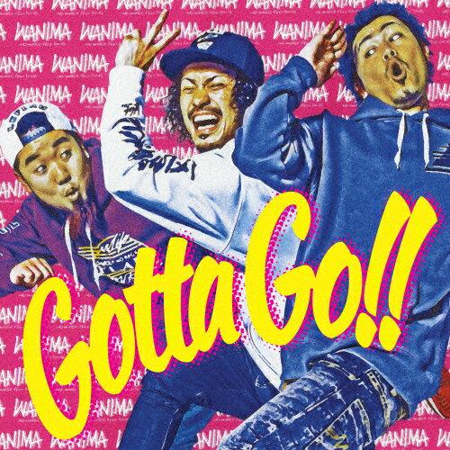 Gotta Go!!/WANIMA[CD]【返品種別A】