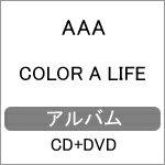 【送料無料】[初回仕様]COLOR A LIFE(CD+DVD)/AAA[CD+DVD]【返品種別A】