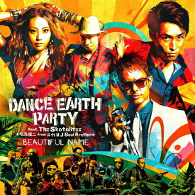 BEAUTIFUL NAME(DVD付)/DANCE EARTH PARTY feat.The Skatalites+今市隆二 from 三代目 J Soul Brothers[CD+DVD]【返品種別A】