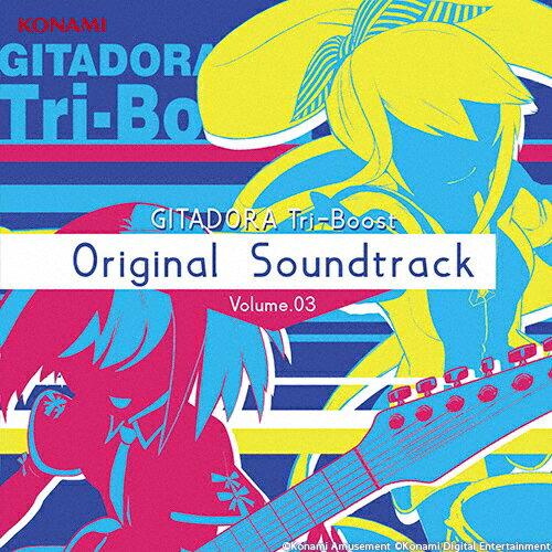 GITADORA Tri-Boost Original Soundtrack Volume.03/ゲーム・ミュージック[CD+DVD]【返品種別A】
