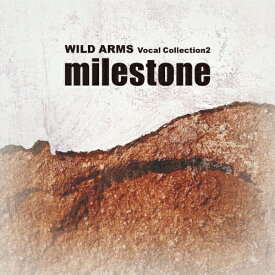 milestone〜ワイルドアームズ・ヴォーカルコレクション2/ゲーム・ミュージック[CD]【返品種別A】