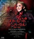 【送料無料】『THE SCARLET PIMPERNEL』/宝塚歌劇団星組[Blu-ray]【返品種別A】