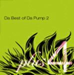 【送料無料】Da Best of Da Pump 2 plus 4/DA PUMP[CD+DVD]【返品種別A】