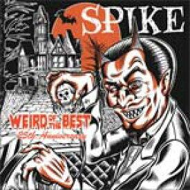 Weird Of The Best 〜25th.Anniversary/SPIKE[CD]【返品種別A】