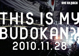 【送料無料】LIVE DVD「THIS IS MY BUDOKAN?! 2010.11.28」/ONE OK ROCK[DVD]【返品種別A】