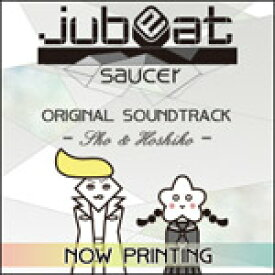 jubeat saucer ORIGINAL SOUNDTRACK -Sho & Hoshiko-/ゲーム・ミュージック[CD]【返品種別A】