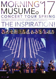 【送料無料】モーニング娘。'17 コンサートツアー春〜THE INSPIRATION!〜/モーニング娘。'17[DVD]【返品種別A】