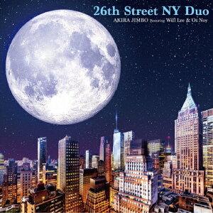 【送料無料】26th Street NY Duo Featuring Will Lee & Oz Noy/神保彰[CD]【返品種別A】