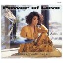 Power of Love/芳本美代子[CD]【返品種別A】