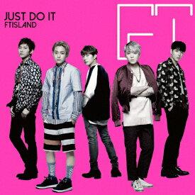[枚数限定][限定盤]JUST DO IT<初回限定盤A>/FTISLAND[CD+DVD]【返品種別A】