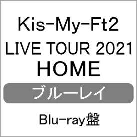 【送料無料】[限定版][先着特典付]LIVE TOUR 2021 HOME(Blu-ray盤/Blu-ray2枚組)/Kis-My-Ft2[Blu-ray]【返品種別A】