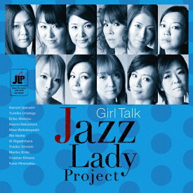 GIRL TALK/JAZZ LADY PROJECT[CD]【返品種別A】