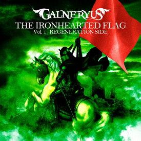 【送料無料】[枚数限定][限定盤]THE IRONHEARTED FLAG Vol.1 :REGENERATION SIDE/GALNERYUS[CD+DVD]【返品種別A】