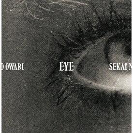【送料無料】[限定盤]Eye【初回限定盤/CD+DVD】/SEKAI NO OWARI[CD+DVD]【返品種別A】