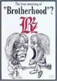 "【送料無料】The true meaning of ""Brotherhood""?/B'z[DVD]【返品種別A】"