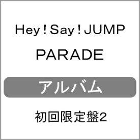 【送料無料】[枚数限定][限定盤]PARADE(初回限定盤2)【CD+DVD】/Hey!Say!JUMP[CD+DVD]【返品種別A】