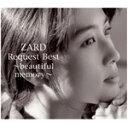 ZARD Request Best 〜beautiful memory〜/ZARD[CD]【返品種別A】