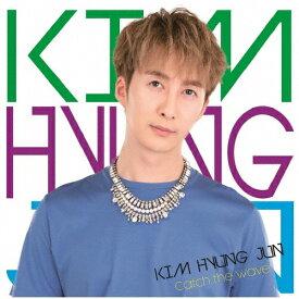 [枚数限定][限定盤]Catch the wave(初回限定盤B)/KIM HYUNG JUN[CD]【返品種別A】