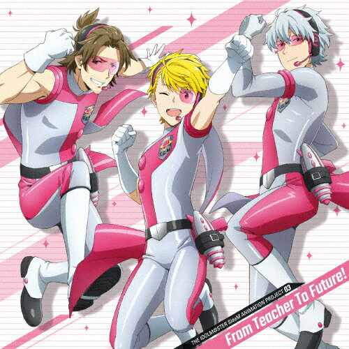 "THE IDOLM@STER SideM ANIMATION PROJECT 03 ""From Teacher To Future!""/S.E.M[CD]【返品種別A】"