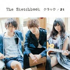クラック/21/The Sketchbook[CD]【返品種別A】