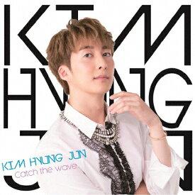 Catch the wave(通常盤B)/KIM HYUNG JUN[CD]【返品種別A】
