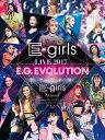 【送料無料】[初回仕様]E-girls LIVE 2017 〜E.G.EVOLUTION〜【Blu-ray Disc3枚組】/E-girls[Blu-ray]【...