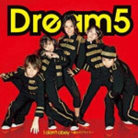 I don't obey〜僕らのプライド〜(DVD付)/Dream5[CD+DVD]【返品種別A】