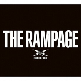 【送料無料】THE RAMPAGE【2CD+2BD】/THE RAMPAGE from EXILE TRIBE[CD+Blu-ray]【返品種別A】