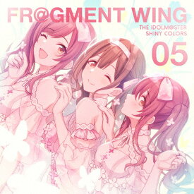 THE IDOLM@STER SHINY COLORS FR@GMENT WING 05/アルストロメリア[CD]【返品種別A】