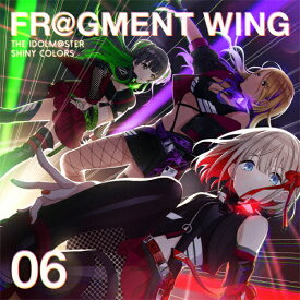 THE IDOLM@STER SHINY COLORS FR@GMENT WING 06/ストレイライト[CD]【返品種別A】