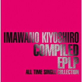 【送料無料】[限定盤]COMPILED EPLP 〜ALL TIME SINGLE COLLECTION〜/忌野清志郎[CD][紙ジャケット]【返品種別A】