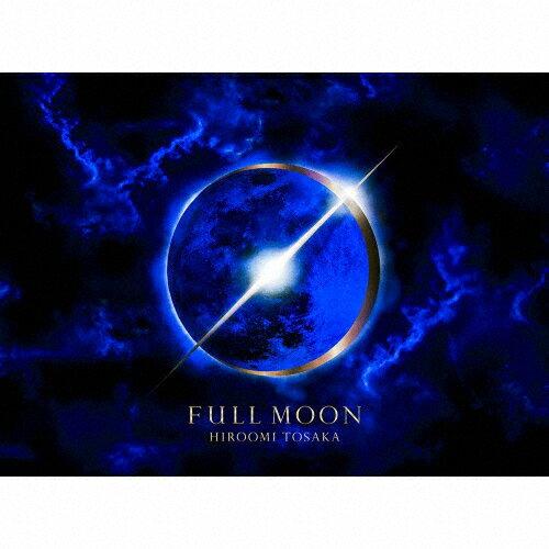 【送料無料】[限定盤]FULL MOON(初回生産限定盤/DVD付)/HIROOMI TOSAKA[CD+DVD]【返品種別A】