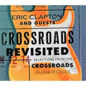 【送料無料】CROSSROADS REVISITED:SELECTIONS FROM THE CROSSROADS GUITAR FESTIVALS【輸入盤】▼/ERIC CLAPTON AND GUESTS[CD]【返品種別A】