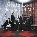 [枚数限定][限定盤]White Love(初回限定盤2)/Hey!Say!JUMP[CD+DVD]【返品種別A】