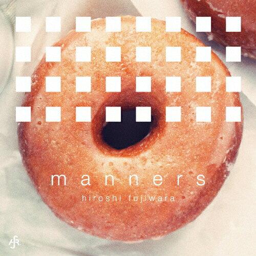 manners/藤原ヒロシ[CD]通常盤【返品種別A】