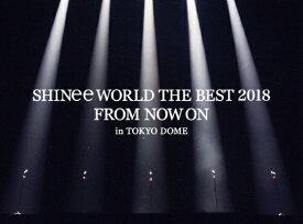【送料無料】[枚数限定][限定版]SHINee WORLD THE BEST 2018 〜FROM NOW ON〜 in TOKYO DOME【初回生産限定盤】(Blu-ray)/SHINee[Blu-ray]【返品種別A】