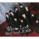 [枚数限定][先着特典付]White Love(通常盤)/Hey!Say!JUMP[CD]【返品種別A】
