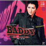 『BADDY—悪党は月からやって来る—』/宝塚歌劇団月組[CD]【返品種別A】