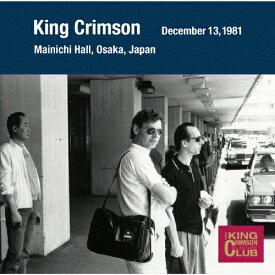 コレクターズ・クラブ 1981年12月13日 大阪 大阪毎日ホール/キング・クリムゾン[CD]【返品種別A】