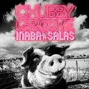 【送料無料】[枚数限定][限定盤]CHUBBY GROOVE(初回限定盤)/INABA/SALAS[CD+DVD]【返品種別A】