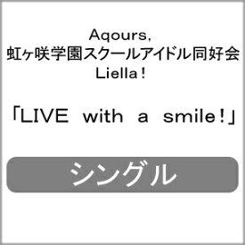 [枚数限定][先着特典付/初回仕様]LIVE with a smile!/Aqours,虹ヶ咲学園スクールアイドル同好会,Liella![CD]【返品種別A】