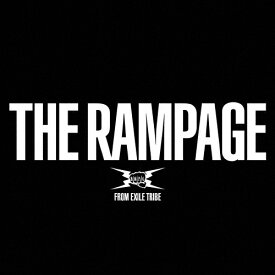 【送料無料】THE RAMPAGE【2CD】/THE RAMPAGE from EXILE TRIBE[CD]【返品種別A】