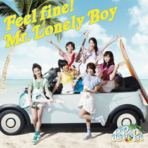 Feel fine!/Mr.Lonely Boy/La PomPon[CD]通常盤【返品種別A】