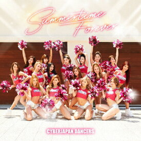 Summertime Forever/CYBERJAPAN DANCERS[CD]通常盤【返品種別A】