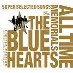【送料無料】[枚数限定][限定盤]THE BLUE HEARTS 30th ANNIVERSARY ALL TIME MEMORIALS〜SUPER SELECTED SONGS〜(完全限定生産盤)/THE BLUE HEARTS[CD+DVD]【返品種別A】