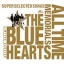 【送料無料】[枚数限定][限定盤]THE BLUE HEARTS 30th ANNIVERSARY ALL TIME MEMORIALS〜SUPER SELEC...