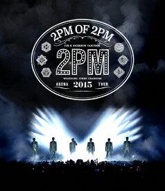 【送料無料】2PM ARENA TOUR 2015 2PM OF 2PM/2PM[Blu-ray]【返品種別A】